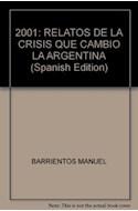 Papel 2001 RELATOS DE LA CRISIS QUE CAMBIO LA ARGENTINA