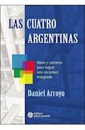 Papel CUATRO ARGENTINAS IDEAS Y CAMINOS PARA LOGRAR UNA SOCIEDAD INTEGRADA