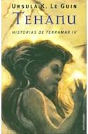 Papel TEHANU (HISTORIAS DE TERRAMAR IV) (RUSTICA)
