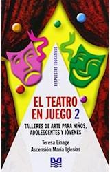 Papel TEATRO EN JUEGO 2 (TALLERES DE ARTE PARA NIÑOS, ADOLESCEN