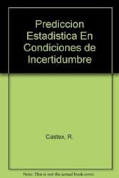 Libro Prediccion Estadistica En Condiciones De Incertidumbre