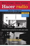 Papel HACER RADIO GUIA INTEGRAL COMO SE HACE UN PROGRAMA DE RADIO PASO A PASO (5 EDICION) (RUSTICA)