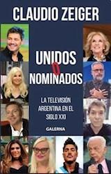 Papel UNIDOS O NOMINADOS LA TELEVISION ARGENTINA EN EL SIGLO XXI (RUSTICA)