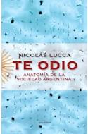 Papel TE ODIO ANATOMIA DE LA SOCIEDAD ARGENTINA