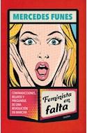 Papel FEMINISTA EN FALTA CONTRADICCIONES RELATOS Y PREGUNTAS DE UNA REVOLUCION EN MARCHA