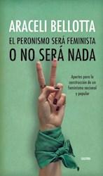 Libro El Peronismo Sera Feminista O No Sera Nada