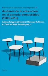 Libro Avatares De La Educacion En El Periodo Democratico (1983-2015). Tomo 9