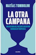 Papel OTRA CAMPANA UNA HISTORIA DEL PRESENTE ARGENTINO NARRADA EN TIEMPO REAL