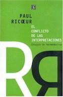 Papel CONFLICTO DE LAS INTERPRETACIONES ENSAYOS DE HERMENEUTICA (OBRAS DE FILOSOFIA)
