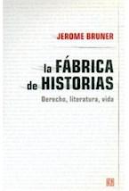 Papel FABRICA DE HISTORIAS, LA (DERECHO, LITERATURA, VIDA)