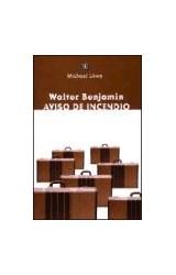 Papel WALTER BENJAMIN AVISO DE INCENDIO