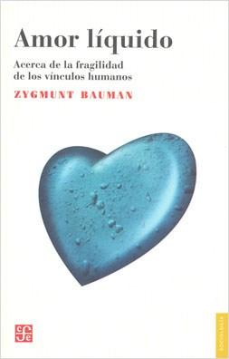 Papel Amor Liquido. Acerca De La Fragilidad De Los Vinculos Humano