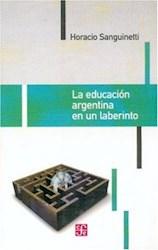 Libro La Educacion Argentina En Un Laberinto