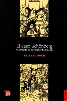 Papel Caso Schonberg, El. Nacimiento De La Vanguardia Musical