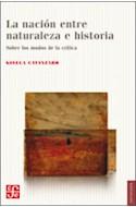 Papel NACION ENTRE NATURALEZA E HISTORIA SOBRE LOS MODOS DE L  A CRITICA (COLECCION SOCIOLOGIA)