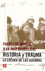 Papel HISTORIA Y TRAUMA (LA LOCURA DE LAS GUERRAS)