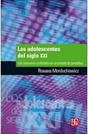 Papel ADOLESCENTES DEL SIGLO XXI LOS CONSUMOS CULTURALES EN UN MUNDO DE PANTALLAS (COLECCION POPULAR 711)