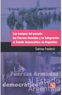 Papel TRAMPAS DEL PASADO LAS FUERZAS ARMADAS Y SU INTEGRACION AL ESTADO DEMOCRATICO EN ARGENTINA