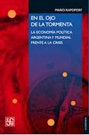 Papel EN EL OJO DE LA TORMENTA LA ECONOMIA ARGENTINA Y MUNDIAL FRENTE A LA CRISIS (COLECCION ECONOMIA)