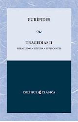 Papel TRAGEDIAS II (HERACLIDAS - HECUBA - SUPLICANTES) (SERIE CLASICA)
