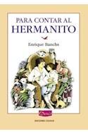 Papel PARA CONTAR AL HERMANITO (COLECCION LOS LIBROS DE BORIS)