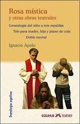 Libro Rosa Mistica Y Otras Obras Teatrales