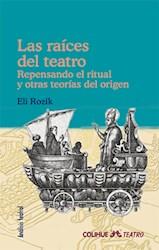 Libro Las Raices Del Teatro