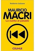 Papel MAURICIO MACRI LA VUELTA AL PASADO