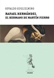 Libro Rafael Hernandez  El Hermano De Martin Fierro