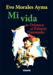Libro Mi Vida De Orinoca Al Palacio Quemado