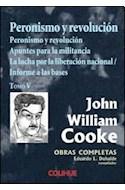 Papel PERONISMO Y REVOLUCION [TOMO V] (OBRAS COMPLETAS DE JOHN WILLIAM COOK)