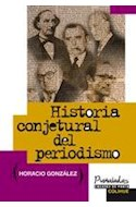 Papel HISTORIA CONJETURAL DEL PERIODISMO (PUÑALADAS ENSAYOS DE PUNTA SERIE MAYOR)