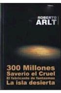 Papel 300 MILLONES / SAVERIO EL CRUEL / FABRICANTE DE FANTASMAS / ISLA DESIERTA (RUSTICO)