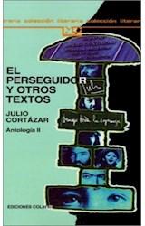 Papel PERSEGUIDOR Y OTROS TEXTOS, EL. ANTOLOGIA II