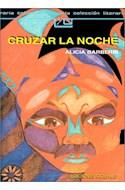Papel CRUZAR LA NOCHE (COLECCION LEER Y CREAR 128)