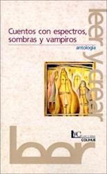 Libro Cuentos Con Espectros Sombras Y Vampiros