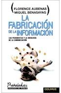 Papel FABRICACION DE LA INFORMACION LOS PERIODISTAS Y LA IDEOLOGIA DE LA COMUNICACION (PUÑALADAS ENSAYOS..