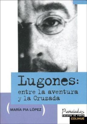 Papel Lugones: Entre La Aventura Y La Cruzada