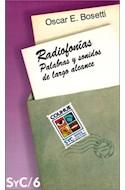 Papel RADIOFONIAS PALABRAS Y SONIDOS DE LARGO ALCANCE (COLECCION SIGNOS Y CULTURA 6)
