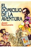 Papel DOMICILIO DE LA AVENTURA (COLECCION SIGNOS Y CULTURA SERIE MAYOR)