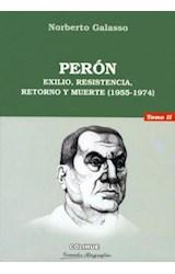 Papel PERON TOMO 2 EXILIO, RESISTENCIA, RETORNO Y MUERTE (1955-197