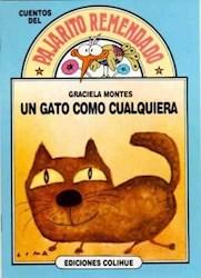 Libro Un Gato Como Cualquiera  Pajarito Remendado
