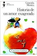 Papel HISTORIA DE UN AMOR EXAGERADO (COLECCION LIBROS DEL MALABARISTA)