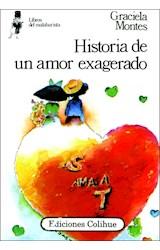 Papel HISTORIA DE UN AMOR EXAGERADO (COLECCION LIBROS DEL MALABARISTA) (BOLSILLO)
