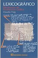 Papel LEXICOGRAFICO DICCIONARIO DE PRODUCCION GRAFICA (COLECCION COMUNICACION Y PERIODISMO)