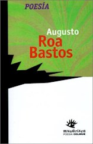 Libro Poesia Augusto Roa Bastos