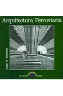 Papel ARQUITECTURA FERROVIARIA (COLECCION DEL ARCO IRIS)