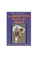 Papel ARGENTINA DENTRO DE MARTI (COLECCION EDICIONES DEL PENSAMIENTO NACIONAL)