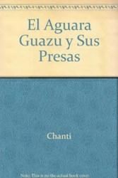 Libro El Aguara Guazu Y Sus Presas