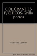 Papel GRILLO Y OTROS POEMAS (COLECCION LOS GRANDES PARA LOS CHICOS)